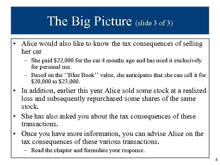 The Big Picture (slide 3 of 3) • Alice would also like to know