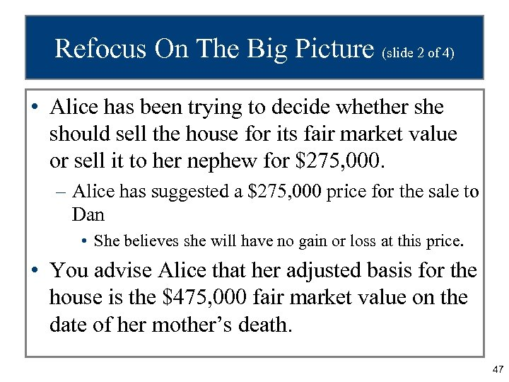 Refocus On The Big Picture (slide 2 of 4) • Alice has been trying