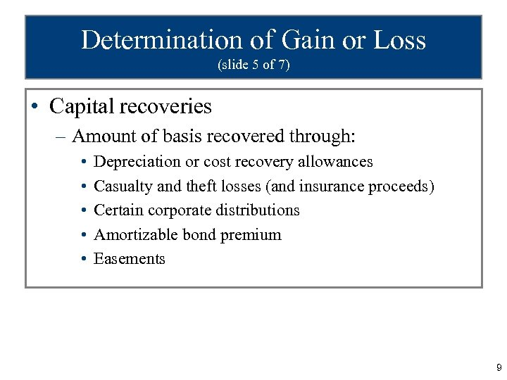 Determination of Gain or Loss (slide 5 of 7) • Capital recoveries – Amount