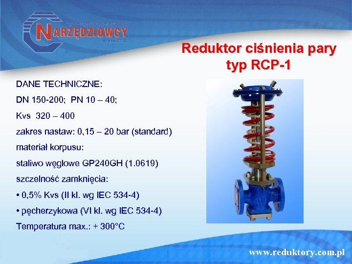 Reduktor ciśnienia pary typ RCP-1 DANE TECHNICZNE: DN 150 -200; PN 10 – 40;