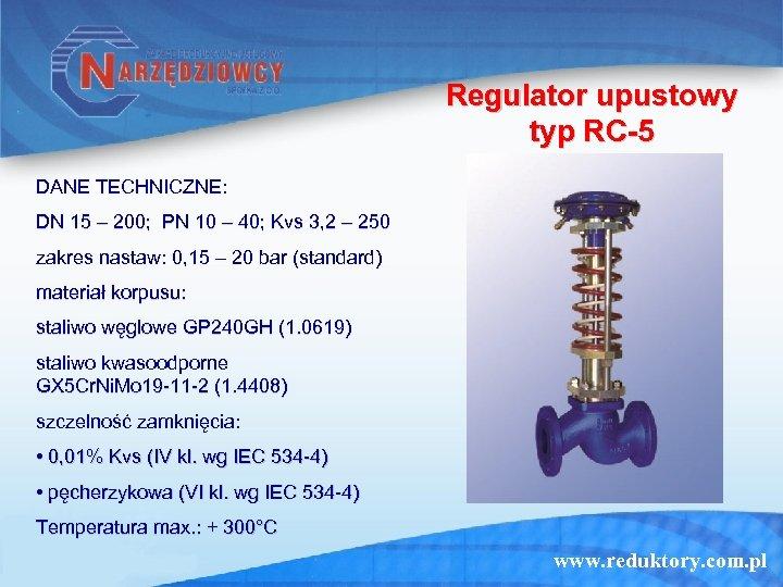 Regulator upustowy typ RC-5 DANE TECHNICZNE: DN 15 – 200; PN 10 – 40;