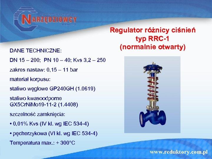 DANE TECHNICZNE: Regulator różnicy ciśnień typ RRC-1 (normalnie otwarty) DN 15 – 200; PN