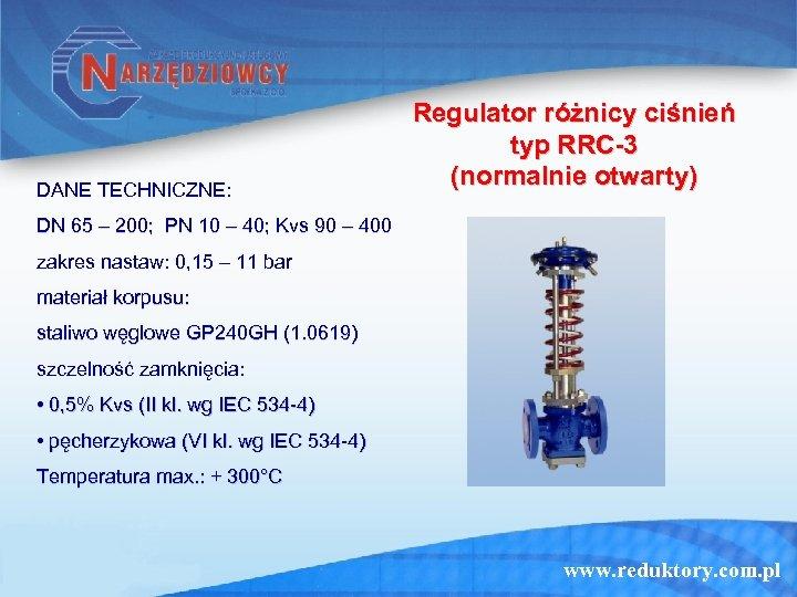 DANE TECHNICZNE: Regulator różnicy ciśnień typ RRC-3 (normalnie otwarty) DN 65 – 200; PN