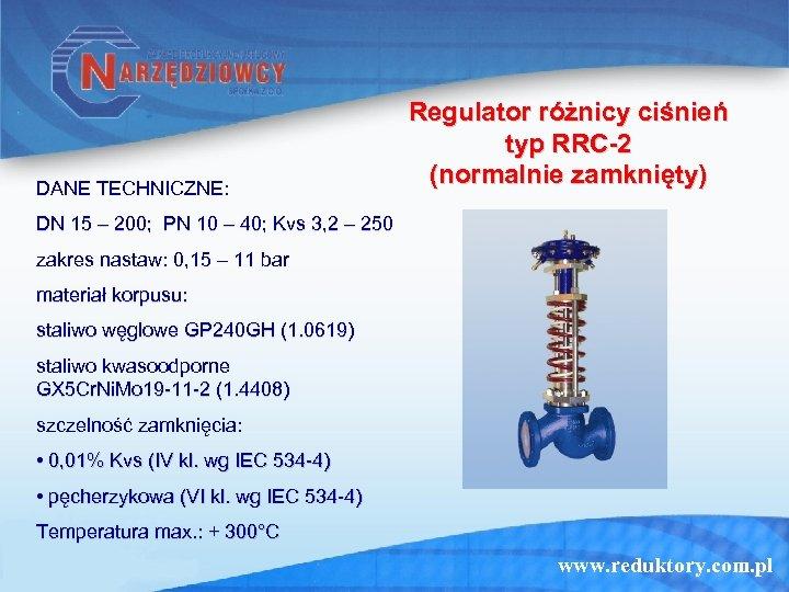DANE TECHNICZNE: Regulator różnicy ciśnień typ RRC-2 (normalnie zamknięty) DN 15 – 200; PN
