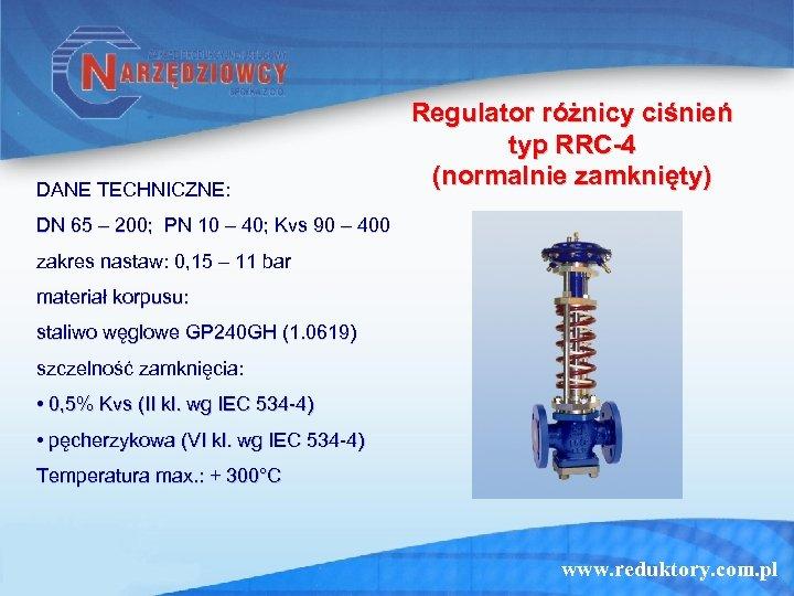 DANE TECHNICZNE: Regulator różnicy ciśnień typ RRC-4 (normalnie zamknięty) DN 65 – 200; PN