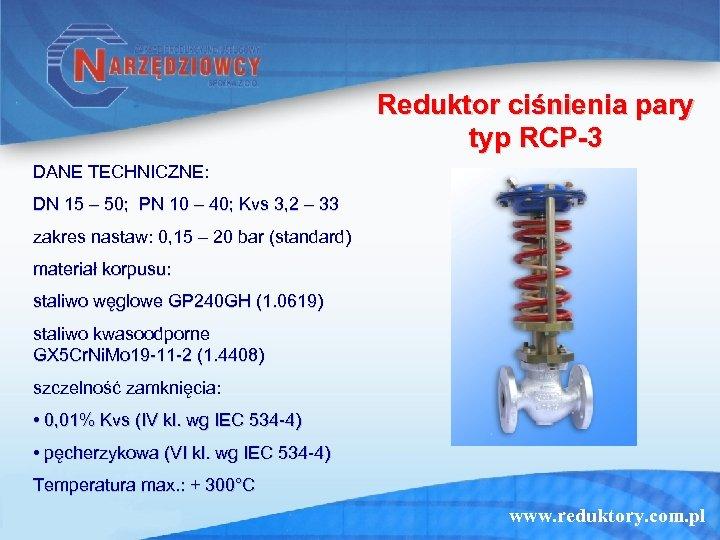 Reduktor ciśnienia pary typ RCP-3 DANE TECHNICZNE: DN 15 – 50; PN 10 –