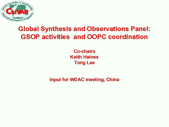 Global Synthesis and Observations Panel: GSOP activities and OOPC coordination Co-chairs Keith Haines Tong