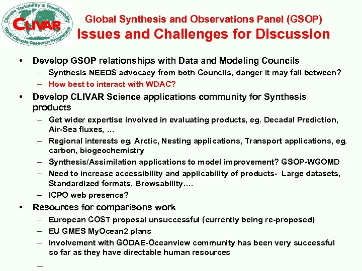 Global Synthesis and Observations Panel (GSOP) Issues and Challenges for Discussion • Develop GSOP