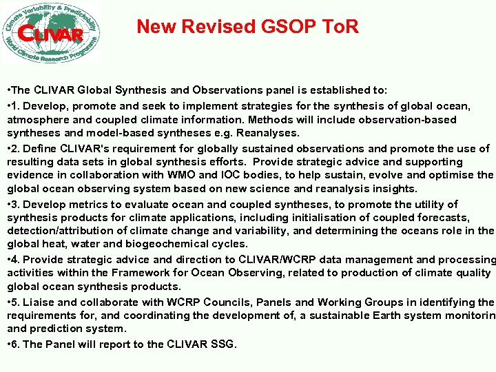 New Revised GSOP To. R • The CLIVAR Global Synthesis and Observations panel is