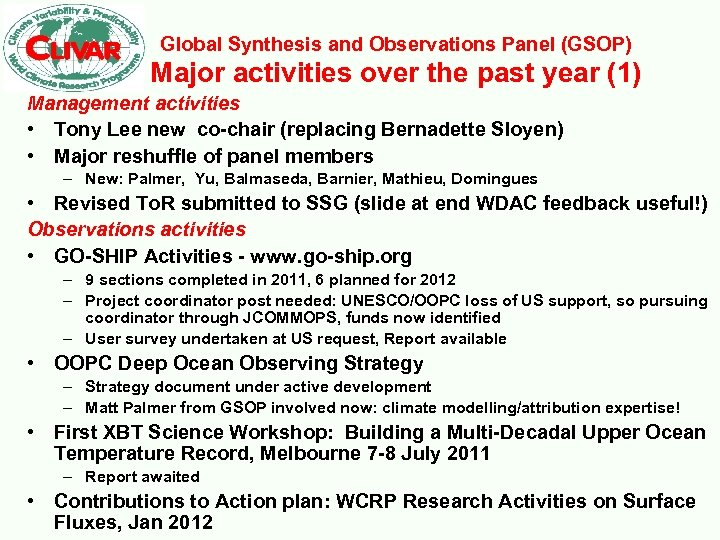 Global Synthesis and Observations Panel (GSOP) Major activities over the past year (1) Management