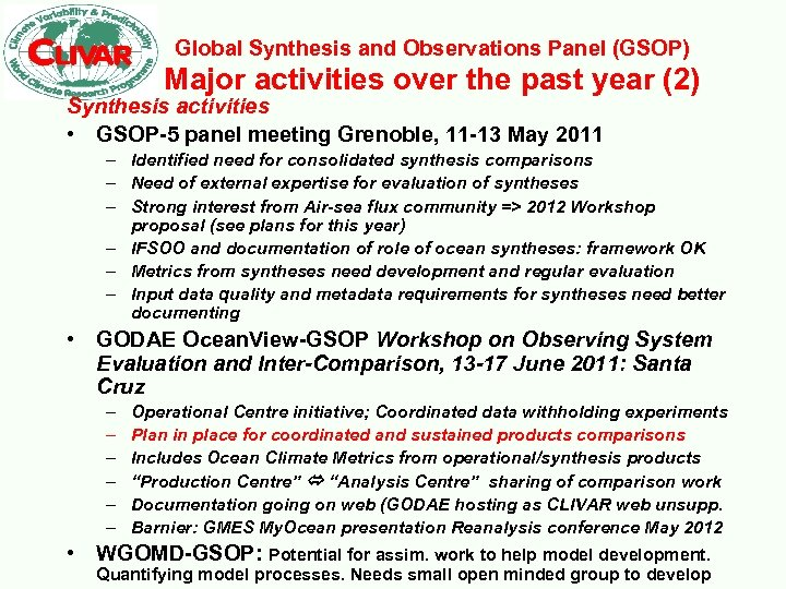 Global Synthesis and Observations Panel (GSOP) Major activities over the past year (2) Synthesis