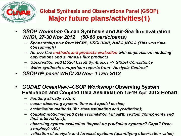 Global Synthesis and Observations Panel (GSOP) Major future plans/activities(1) • GSOP Workshop Ocean Synthesis