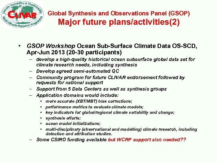 Global Synthesis and Observations Panel (GSOP) Major future plans/activities(2) • GSOP Workshop Ocean Sub-Surface
