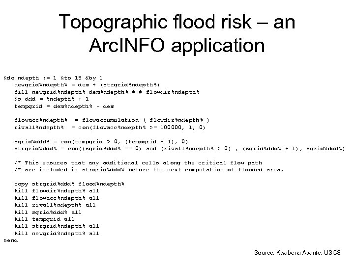 Topographic flood risk – an Arc. INFO application &do ndepth : = 1 &to