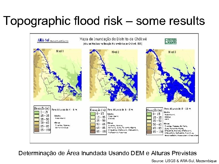 Topographic flood risk – some results Determinação de Área Inundada Usando DEM e Alturas
