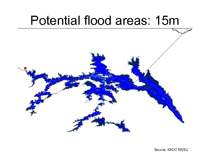 Potential flood areas: 15 m Source: SADC RRSU