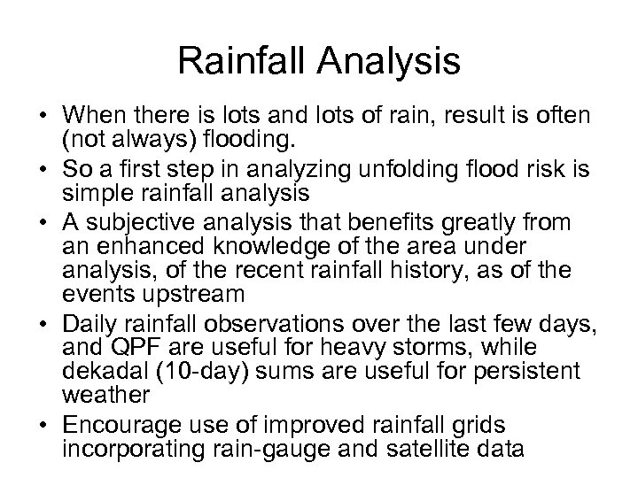 Rainfall Analysis • When there is lots and lots of rain, result is often