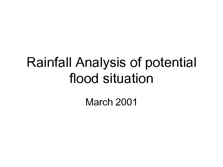 Rainfall Analysis of potential flood situation March 2001