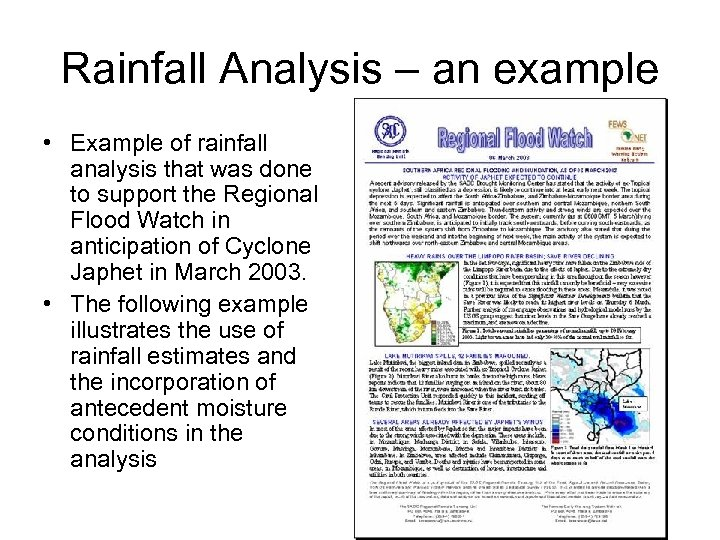 Rainfall Analysis – an example • Example of rainfall analysis that was done to