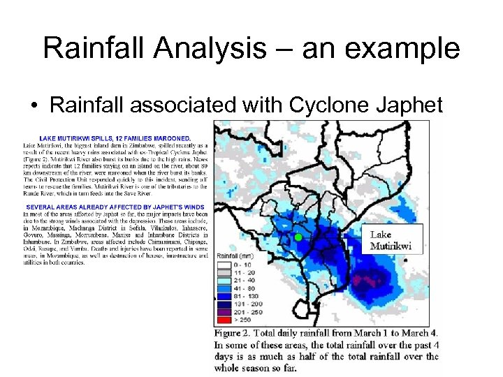 Rainfall Analysis – an example • Rainfall associated with Cyclone Japhet