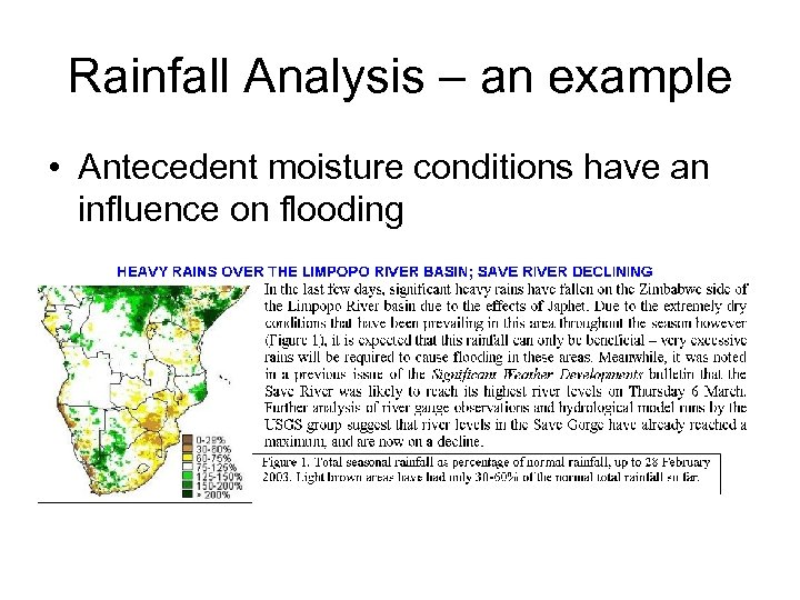 Rainfall Analysis – an example • Antecedent moisture conditions have an influence on flooding