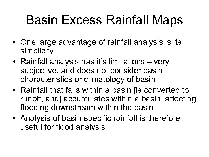 Basin Excess Rainfall Maps • One large advantage of rainfall analysis is its simplicity