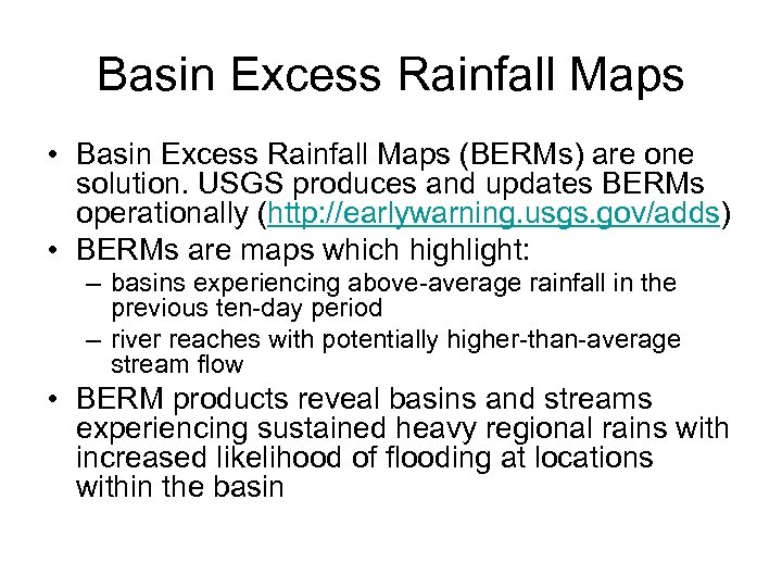 Basin Excess Rainfall Maps • Basin Excess Rainfall Maps (BERMs) are one solution. USGS