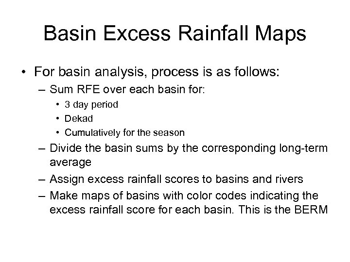 Basin Excess Rainfall Maps • For basin analysis, process is as follows: – Sum