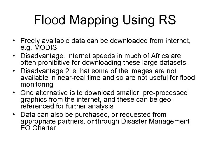 Flood Mapping Using RS • Freely available data can be downloaded from internet, e.