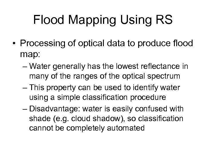 Flood Mapping Using RS • Processing of optical data to produce flood map: –