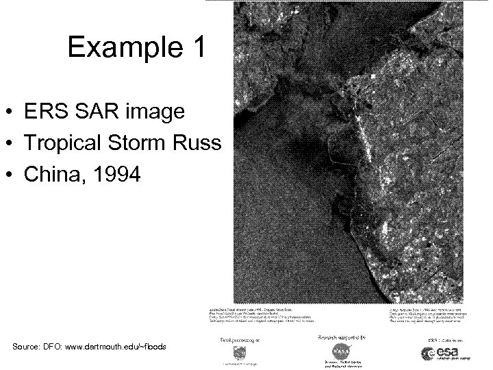 Example 1 • ERS SAR image • Tropical Storm Russ • China, 1994 Source: