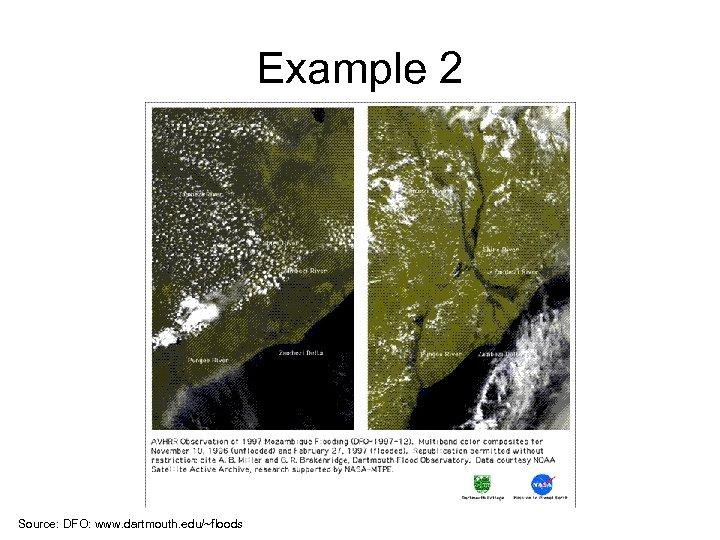 Example 2 Source: DFO: www. dartmouth. edu/~floods