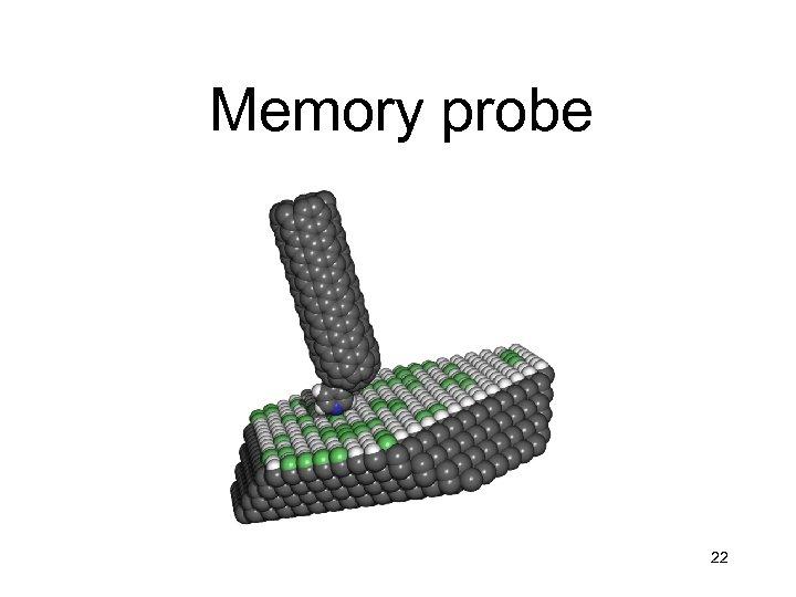 Memory probe 22