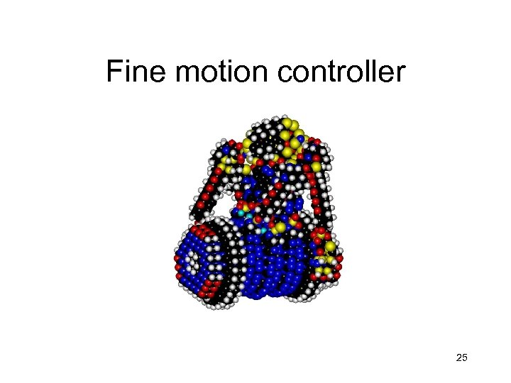 Fine motion controller 25