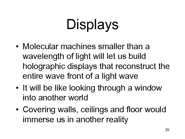 Displays • Molecular machines smaller than a wavelength of light will let us build