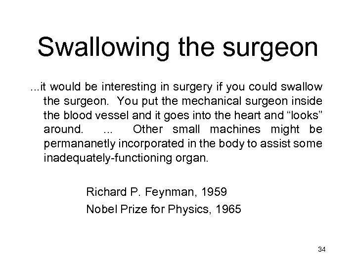 Swallowing the surgeon. . . it would be interesting in surgery if you could