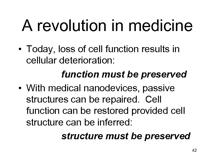 A revolution in medicine • Today, loss of cell function results in cellular deterioration: