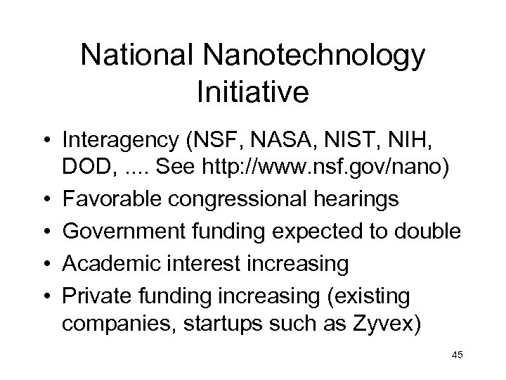 National Nanotechnology Initiative • Interagency (NSF, NASA, NIST, NIH, DOD, . . See http: