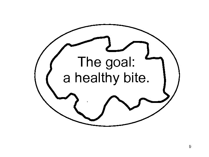The goal: a healthy bite. . 9