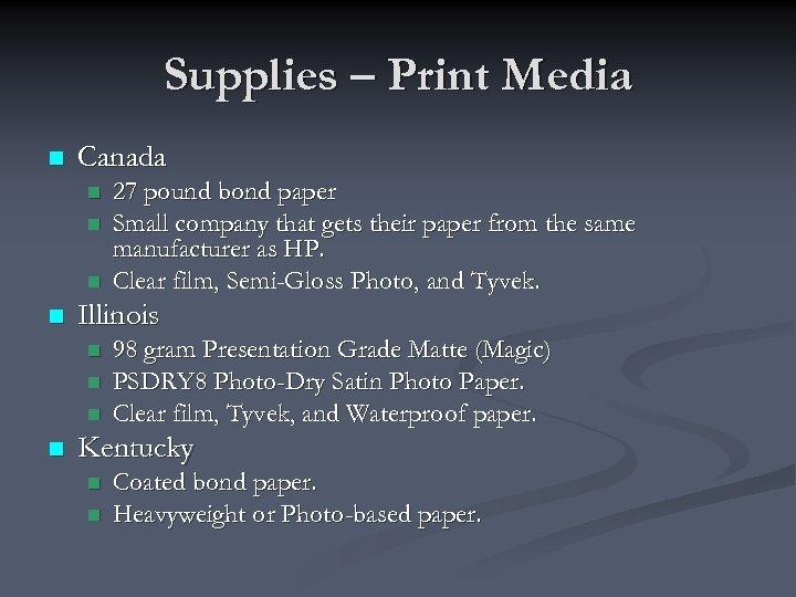 Supplies – Print Media n Canada n n Illinois n n 27 pound bond