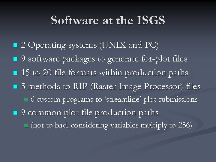Software at the ISGS 2 Operating systems (UNIX and PC) n 9 software packages