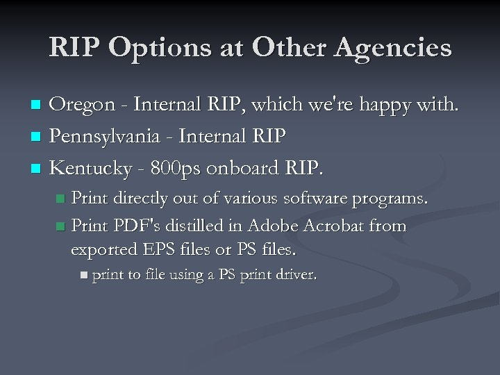 RIP Options at Other Agencies Oregon - Internal RIP, which we're happy with. n