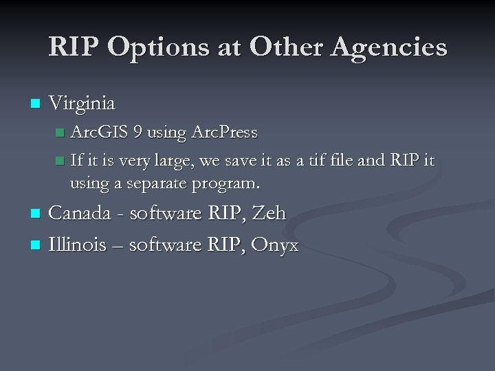 RIP Options at Other Agencies n Virginia Arc. GIS 9 using Arc. Press n