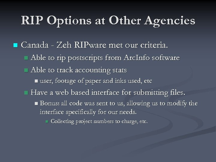 RIP Options at Other Agencies n Canada - Zeh RIPware met our criteria. Able