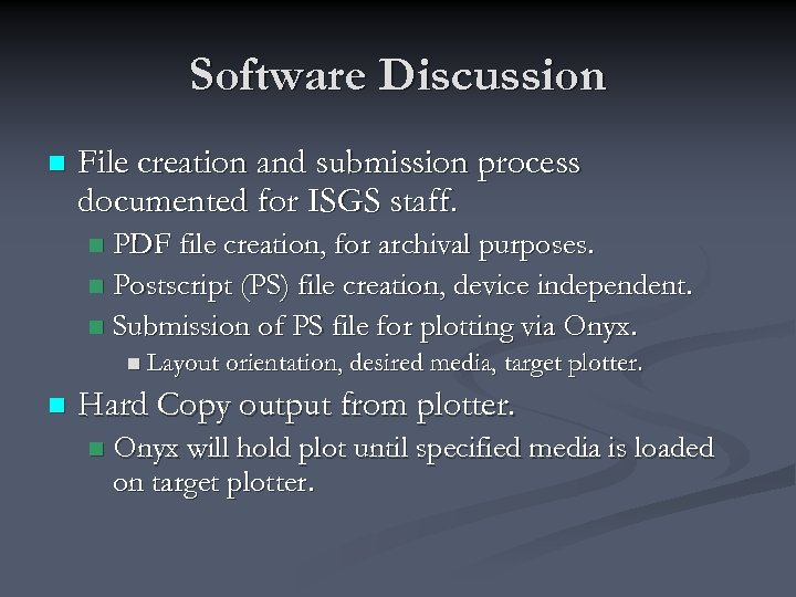 Software Discussion n File creation and submission process documented for ISGS staff. PDF file