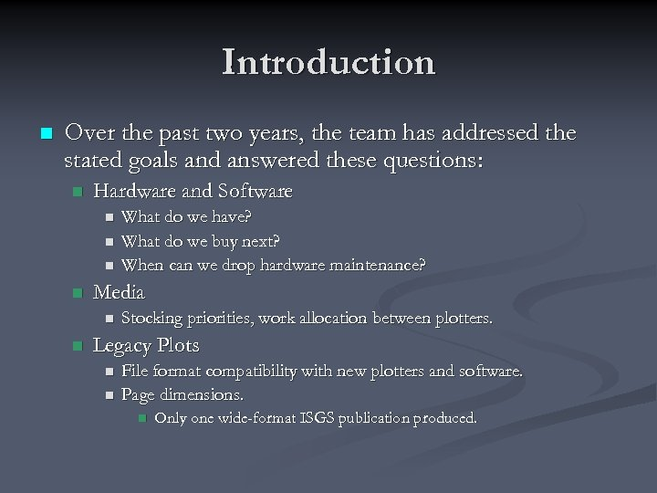 Introduction n Over the past two years, the team has addressed the stated goals