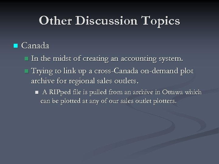 Other Discussion Topics n Canada In the midst of creating an accounting system. n