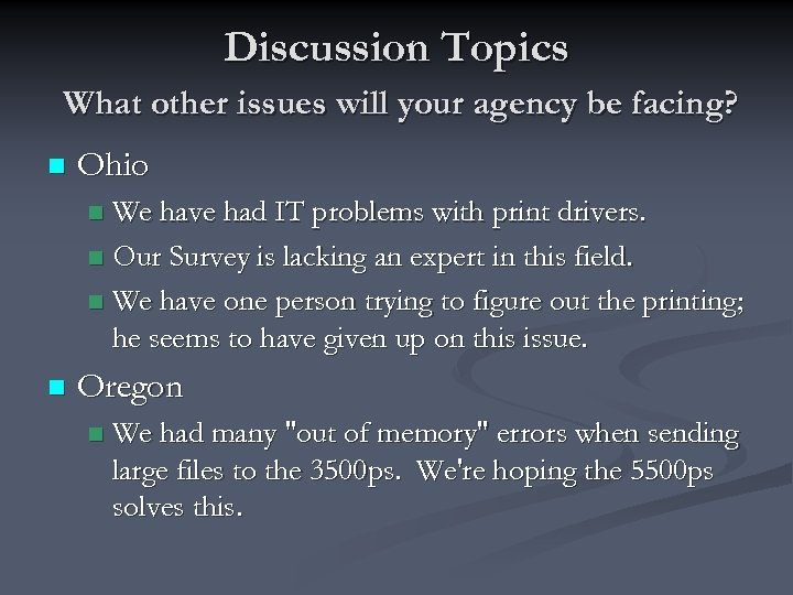 Discussion Topics What other issues will your agency be facing? n Ohio We have