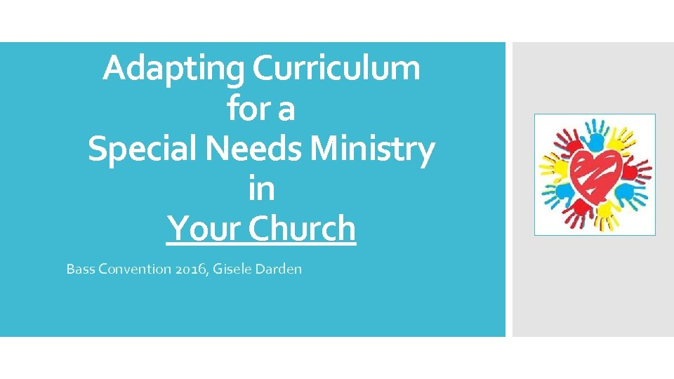 Adapting Curriculum for a Special Needs Ministry in Your Church Bass Convention 2016, Gisele