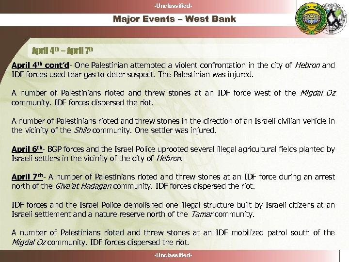 -Unclassified- Major Events – West Bank April 4 th – April 7 th April